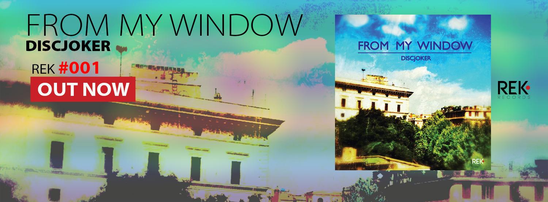 From my Window (REK Records) – DiscJoker (aka Giuliano P)