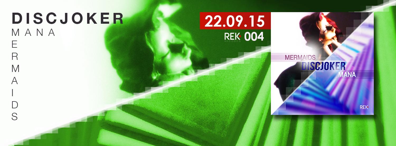 MM (MANA/MERMAIDS) – DiscJoker (aka Giuliano P) – REK004